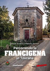 Percorrendo la Francigena in Toscana