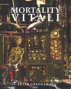 Mortality Vitali. Catalogo della mostra (Milano, 5 luglio-24 settembre 2017). Ediz. italiana e ingelse