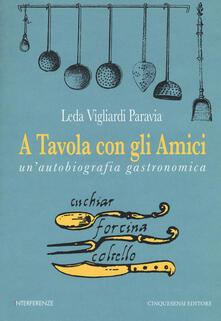 Fondazionesergioperlamusica.it A tavola con gli amici. Un'autobiografia gastronomica Image