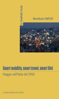 Smart mobility, smart travel, smart life! Viaggio nell'Italia del 2050 - - wuz.it