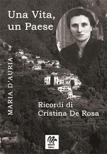 Una vita, un paese. Ricordi di Cristina De Rosa