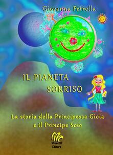 Filippodegasperi.it Il pianeta sorriso. La storia della Principessa Gioia e il Principe Solo Image
