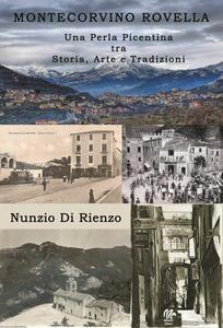 Montecorvino Rovella. Una perla Picentina tra storia, arte e tradizioni