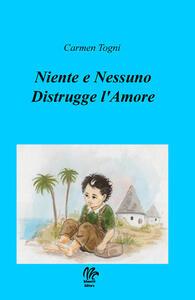 Niente e nessuno distrugge l'amore