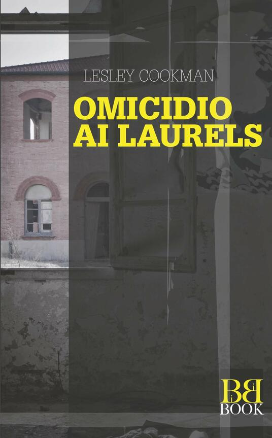 Omicidio Ai Laurels - Lesley Cookman - ebook