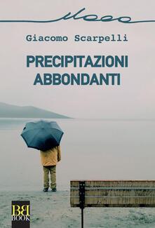 Precipitazioni abbondanti - Giacomo Scarpelli - ebook