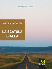La scatola gialla - Valeria Santoleri - ebook