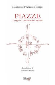 Piazze. Luoghi di metamorfosi urbana
