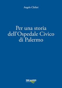 Per una storia dell'ospedale civico di Palermo