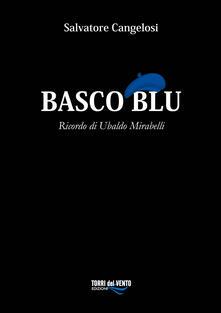 Camfeed.it Basco blu. Ricordo di Ubaldo Mirabelli Image