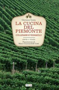 La cucina del Piemonte collinare e vignaiolo. Storia e ricette