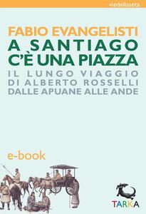 A Santiago c'è una piazza - Fabio Evangelisti - ebook