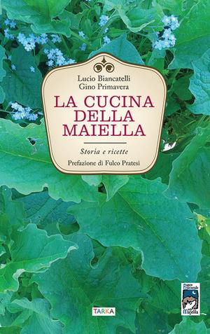 La cucina della Maiella. Storia e ricette