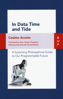 Voluntariadobaleares2014.es In data time and tide. A surprising philosophical guide to our programmable future Image
