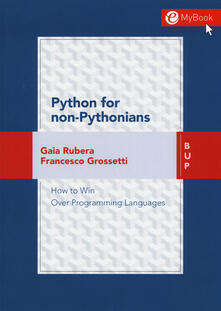 Python for non-pythonians. How to win over programming languages. Con Contenuto digitale per download e accesso on line.pdf