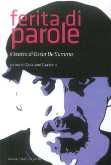 Ferita di parole. Il teatro di Oscar De Summa.pdf