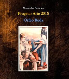 Progetto Arte 2016. Orfeo Reda