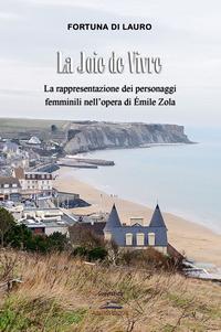La La joie de vivre. La rappresentazione dei personaggi femminili nell'opera di Émile Zola - Di Lauro Fortuna - wuz.it