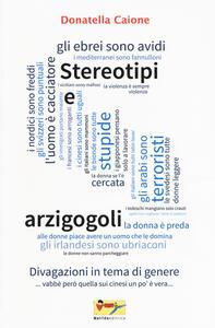 Stereotipi e arzigogoli. Divagazioni in tema di genere