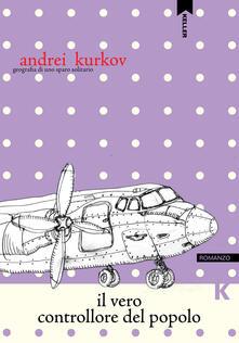 Il vero controllore del popolo - Andrei Kurkov - copertina