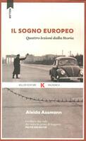 Il sogno europeo. Quattro lezioni dalla storia