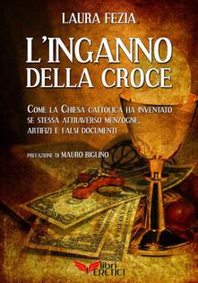 L' inganno della Croce - Laura Fezia - copertina