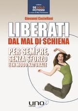 Libro Liberati dal mal di schiena Giovanni Castellani