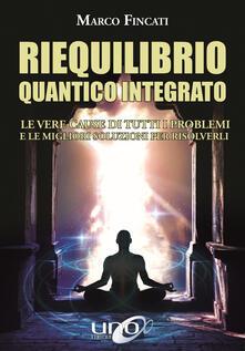 Associazionelabirinto.it Riequilibrio quantico integrato. Le vere cause di tutti i problemi e le migliori soluzioni per risolverli Image