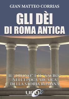 Parcoarenas.it Gli dèi di Roma antica. Il «divino» e il «sacro» nell'epoca arcaica della storia romana Image
