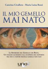 Libro Il mio gemello mai nato Caterina Civallero Maria Luisa Rossi