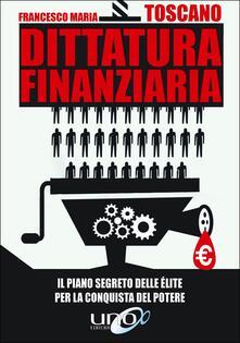 Dittatura finanziaria. Il piano segreto delle élite dietro la crisi economica per conquistare il potere.pdf