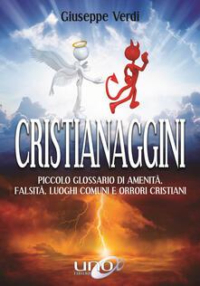 Steamcon.it Cristianaggini. Piccolo glossario di amenità, bugie, luoghi comuni e orrori cristiani Image