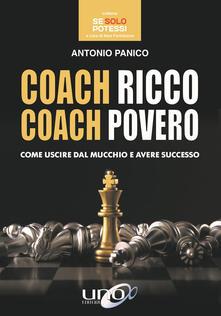 Coach ricco coach povero. Come uscire dal mucchio e avere successo.pdf