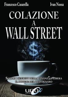 Warholgenova.it Colazione a Wall Street. Scopri i segreti della finanza e libera. Il potere del tuo denaro Image