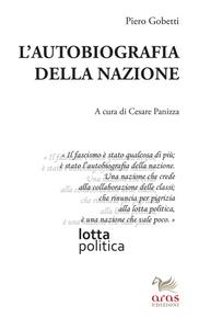 Libro L' autobiografia della nazione Piero Gobetti