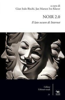 Noir 2.0. Il lato oscuro di Internet.pdf