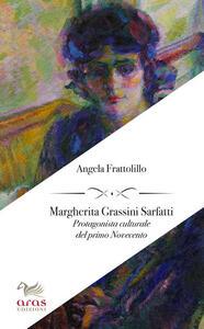 Margherita Grassini Sarfatti. Protagonista culturale del primo Novecento - Angela Frattolillo - copertina