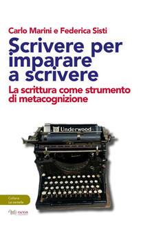 Scrivere per imparare a scrivere. La scrittura come strumento di metacognizione.pdf
