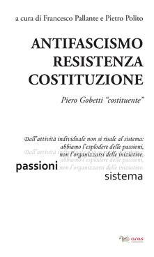 Camfeed.it Antifascismo, resistenza, costituzione. Piero Gobetti «costituente» Image