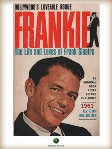 FRANKIE - The Life and Loves of Frank Sinatra