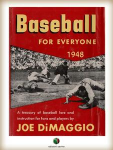 BASEBALL FOR EVERYONE - A Treasury of Baseball Lore and Instruction for Fans and Players