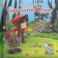 Criticalwinenotav.it Cappuccetto Rosso. Le favole indimenticabili. Ediz. illustrata Image