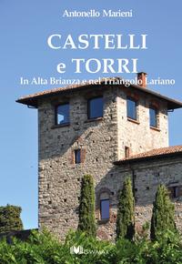 Castelli e torri. In alta Brianza e nel triangolo lariano - Marieni Antonello - wuz.it
