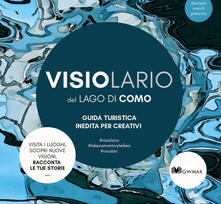 Visiolario del lago di Como. Guida turistica inedita per creativi.pdf