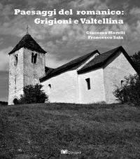 PAESAGGI DEL ROMANICO: GRIGIONI E VALTEL