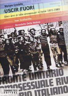 Capturtokyoedition.it Uscir fuori. Dieci anni di lotte degli omosessuali in Italia: 1971-1981 Image