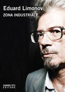 Zona industriale - Eduard Limonov - copertina