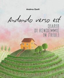Rallydeicolliscaligeri.it Andando verso est. Diario di vendemmie in Friuli Image