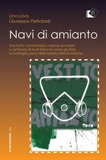 Libro Navi d'amianto Lino Lava Giuseppe Pietrobelli