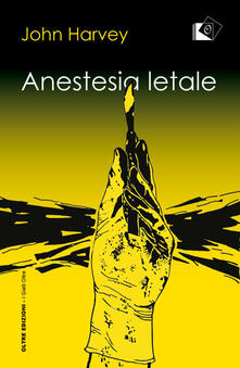 Anestesia letale - John Harvey - copertina